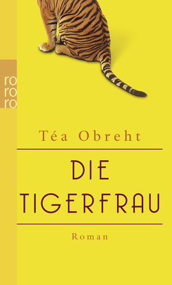 Die Tigerfrau von Abarbanell,  Bettina, Obreht,  Téa