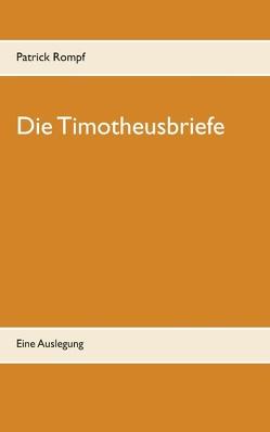Die Timotheusbriefe von Rompf,  Patrick