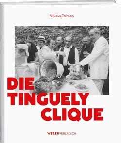 Die Tinguely-Clique von Talman,  Niklaus