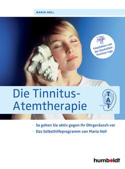 Die Tinnitus-Atemtherapie von Holl,  Maria