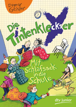 Die Tintenkleckser 1 – Mit Schlafsack in die Schule von Geisler,  Dagmar