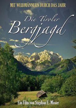 Die Tiroler Bergjagd von Doinet,  Marc, Dornauer,  Ludwig, Moser,  Stephan E, Permoser,  Norbert, Riedl,  Monika, Riedl,  Willi