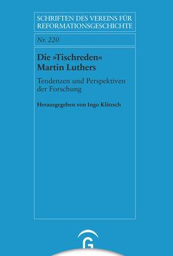 Die »Tischreden« Martin Luthers von Klitzsch,  Ingo
