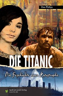 Die Titanic von Phillips,  Dee, Spaß am Lesen Verlag GmbH