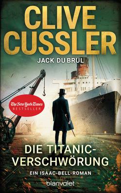 Die Titanic-Verschwörung von Cussler,  Clive, DuBrul,  Jack, Kubiak,  Michael