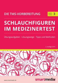Die TMS-Vorbereitung 2020 Band 3: Schlauchfiguren im Medizinertest mit Übungsaufgaben, Lösungsstrategien, Tipps und Methoden (Übungsbuch für den Test für Medizinische Studiengänge) von Rengier,  Fabian