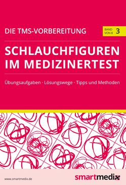 Die TMS-Vorbereitung Band 3: Schlauchfiguren im Medizinertest von Rengier,  Fabian