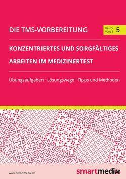 Die TMS-Vorbereitung Band 5: Konzentriertes und sorgfältiges Arbeiten im Medizinertest von Flehinghaus,  Lennart