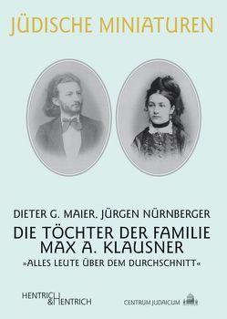Die Töchter der Familie Max A. Klausner von Maier,  Dieter G, Nürnberger,  Jürgen