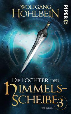 Die Tochter der Himmelsscheibe 3 von Hohlbein,  Wolfgang, Winkler,  Dieter