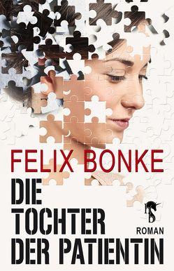 Die Tochter der Patientin von Bonke,  Felix