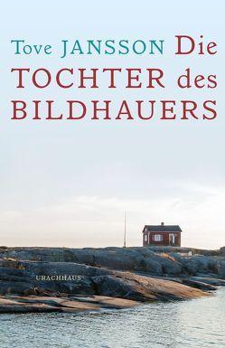 Die Tochter des Bildhauers von Jansson,  Tove, Kicherer,  Birgitta