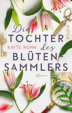 Die Tochter des Blütensammlers von Nunn,  Kayte, Sturm,  Ursula C.