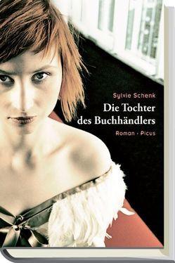 Die Tochter des Buchhändlers von Schenk,  Sylvie