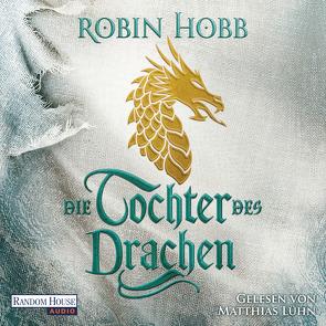 Die Tochter des Drachen von Claußnitzer,  Maike, Hobb,  Robin, Lühn,  Matthias
