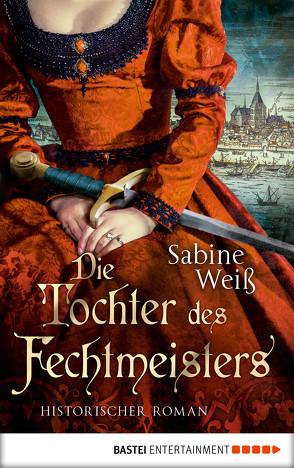 Die Tochter des Fechtmeisters von Weiß,  Sabine