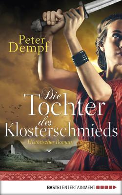 Die Tochter des Klosterschmieds von Dempf,  Peter