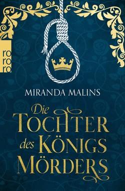 Die Tochter des Königsmörders von Malins,  Miranda, Schünemann,  Anja