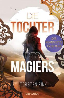 Die Tochter des Magiers – Die komplette Trilogie von Fink,  Torsten
