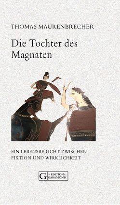 Die Tochter des Magnaten von Maurenbrecher,  Thomas