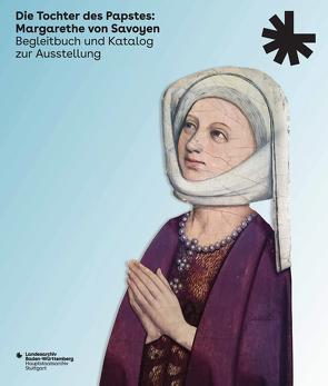 Die Tochter des Papstes: Margarethe von Savoyen von Oschema,  Klaus, Rückert,  Peter, Thaller,  Anja