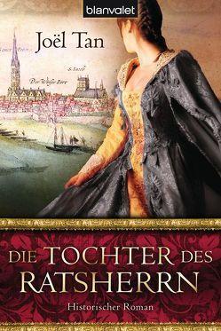 Die Tochter des Ratsherrn von Tan,  Joël