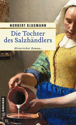 Die Tochter des Salzhändlers von Klugmann,  Norbert