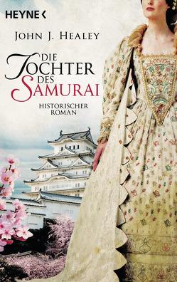 Die Tochter des Samurai von Healey,  John J., Lux,  Stefan