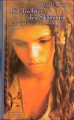 Die Tochter des Sklaven von Jacobs,  Rayda, Schruff,  Hilde