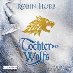 Die Tochter des Wolfs von Hobb,  Robin, Lühn,  Matthias