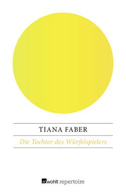 Die Tochter des Würfelspielers von Faber,  Tiana