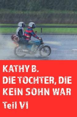 Die Tochter, die kein Sohn war / Die Tochter, die kein Sohn war 6. Teil von B.,  Kathy