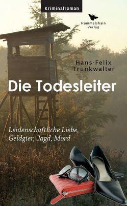 Die Todesleiter von Trunkwalter,  Hans-Felix