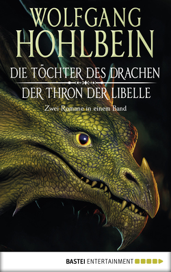 Die Töchter des Drachen/Der Thron der Libelle von Hohlbein,  Wolfgang