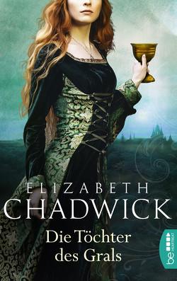 Die Töchter des Grals von Chadwick,  Elizabeth, Malsch,  Eva