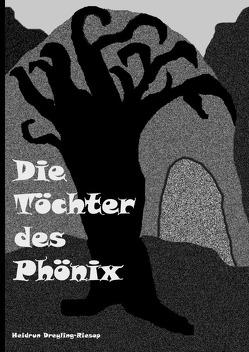 Die Töchter des Phönix von Dreyling-Riesop,  Heidrun