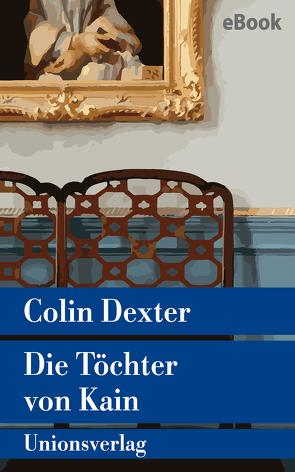 Die Töchter von Kain von Dexter,  Colin, Tanner,  Ute