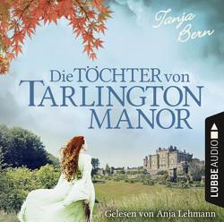 Die Töchter von Tarlington Manor von Bern,  Tanja, Lehmann,  Anja