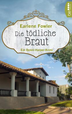 Die tödliche Braut von Fowler,  Earlene, Häusler,  Barbara