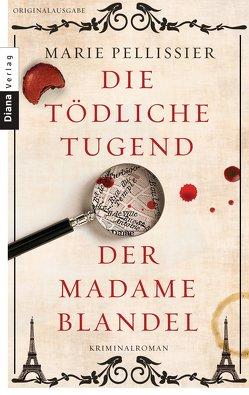 Die tödliche Tugend der Madame Blandel von Pellissier,  Marie