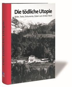 Die tödliche Utopie von Dahm,  Volker, Feiber,  Albert A, Mehringer,  Hartmut, Möller,  Horst