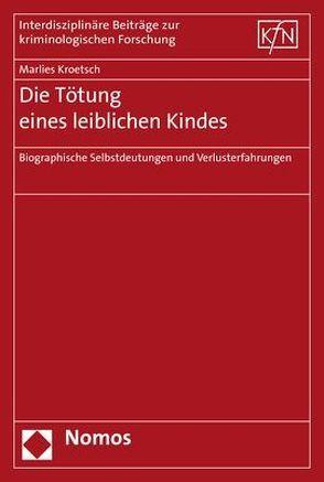 Die Tötung eines leiblichen Kindes von Kroetsch,  Marlies