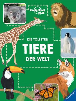 Die tollsten Tiere der Welt von Cooper,  Dawn, Hensel,  Wolfgang, Martin,  Ruth