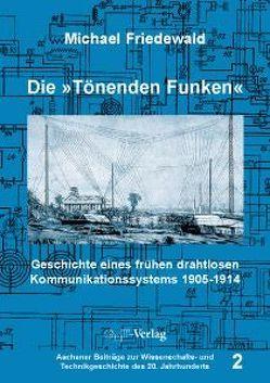 """Die """"Tönenden Funken"""" von Friedewald,  Michael"""