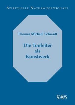 Die Tonleiter als Kunstwerk von Schmidt,  Thomas M.