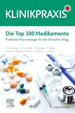 Die Top 100 Medikamente von Jefremow,  André, Kalisch,  Alexander, Waldner,  Maximilian