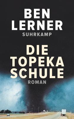 Die Topeka Schule von Lerner,  Ben, Stingl,  Nikolaus