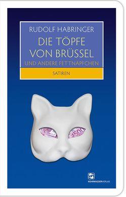 Die Töpfe von Brüssel und andere Fettnäpfchen von Habringer,  Rudolf