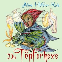 Die Töpferhexe von Hoferer-Keck,  Alma