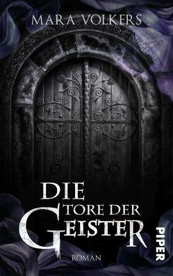 Die Tore der Geister von Volkers,  Mara